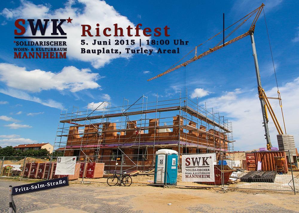 einladung zum richtfest am 5 juni 2015 swk solidarischer wohn und kulturraum in mannheim. Black Bedroom Furniture Sets. Home Design Ideas